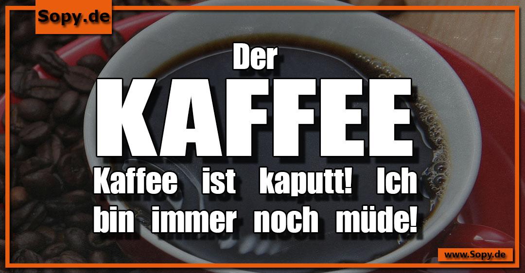 Kaffee ist kaputt