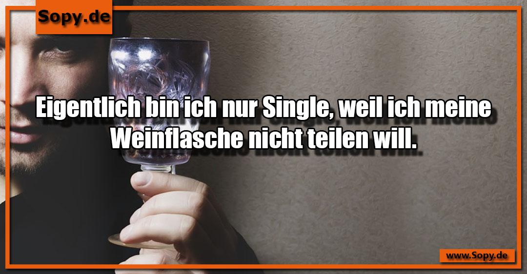 Single, weil ich meine Weinflasche