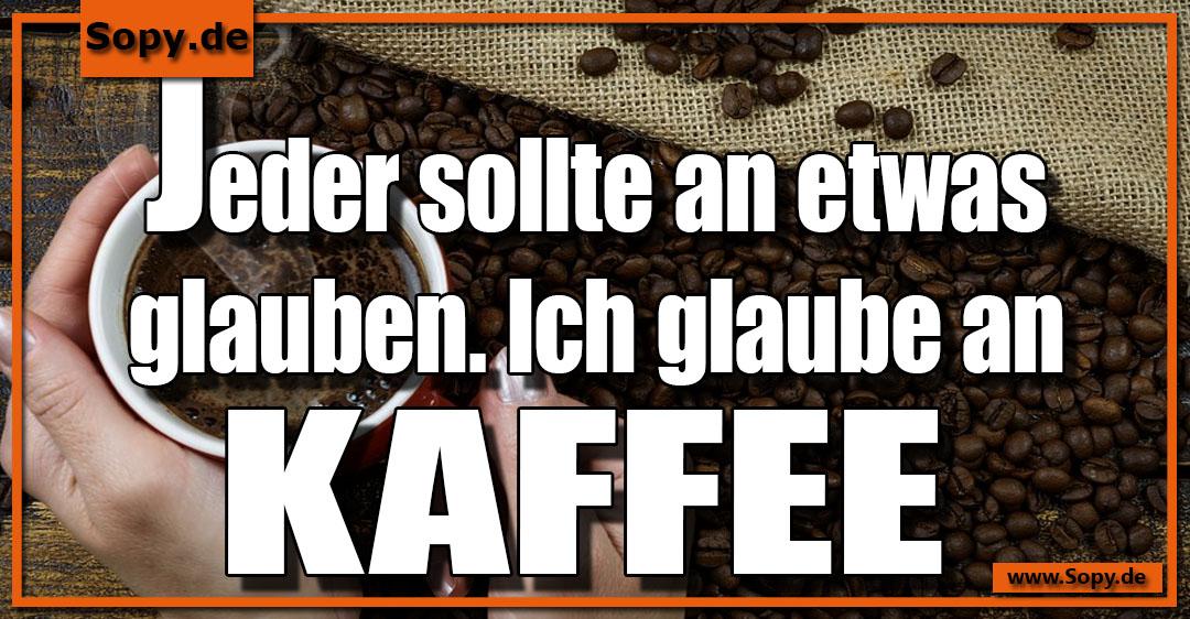glaube an Kaffee