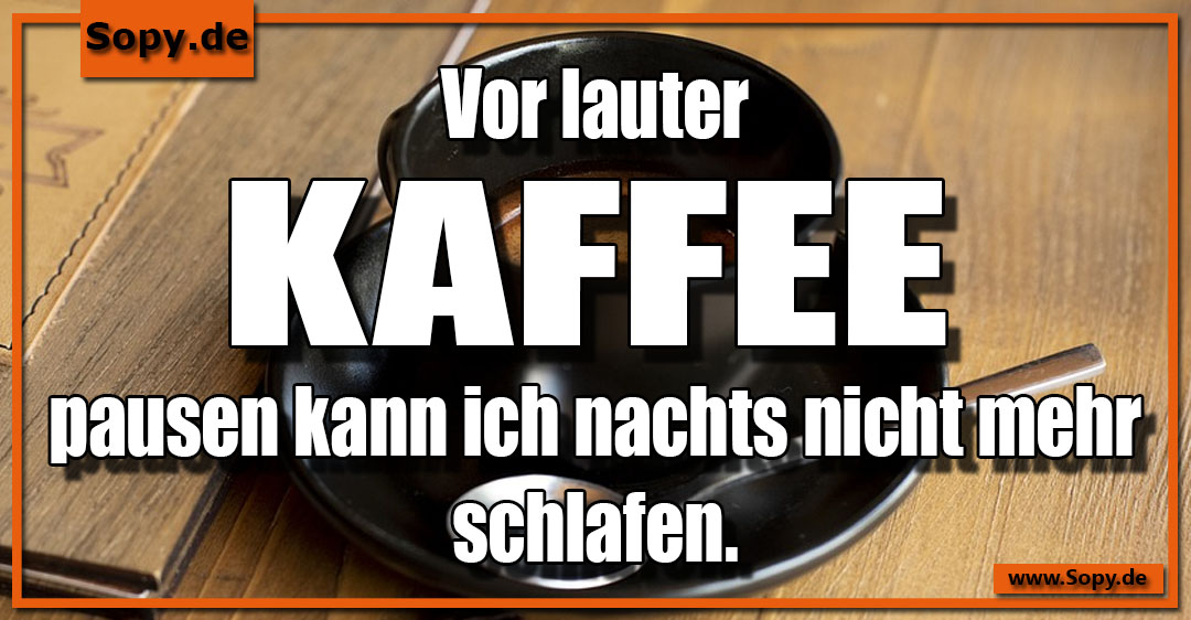 Vor lauter Kaffeepausen